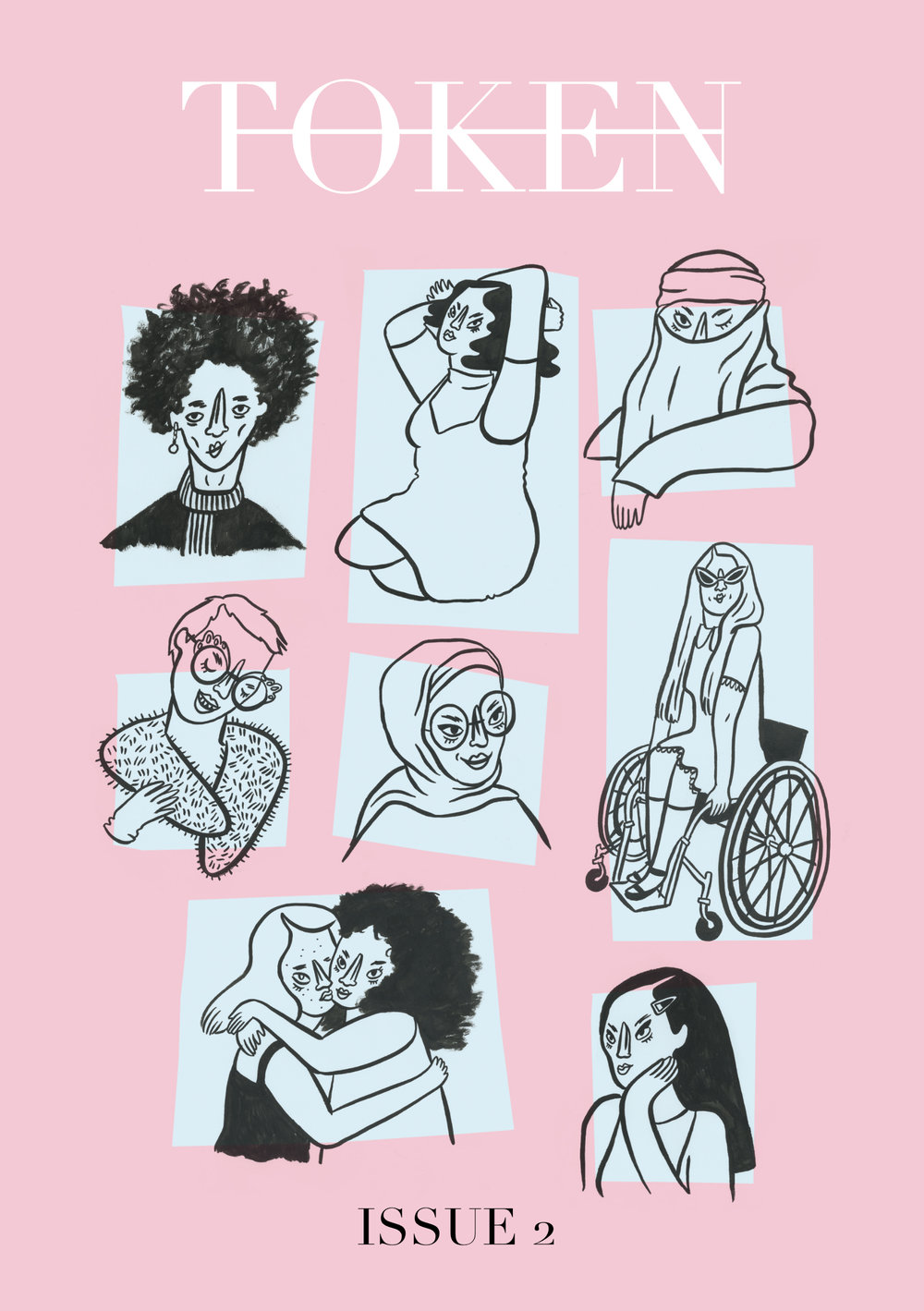 Issue 2 - Cover illustrations by Clio Isadora.TOKEN Magazine's second issue features short stories, life writing, poetry and artwork on the theme 'bodies' from Efemia Chela, Louisa Adoja Parker, Nicholas Hayden, Melissa Legarda Alcantara, Marianne Tatepo, Sara Jafari, Bethany Rose Lamont, Clio Isadora, Presley Nassise, Thalia Ostendorf, Hogarth Brown, Nicola Webb, Sara Saleh, Christine Yahya, Shreeta Shah, Touran Soltanifard, Diana Branzan, Rowan Hisayo Buchanan, Brooklyn White, Neeki Chitsaz and Eiman Alubudy.Click here for the Editor's Note.