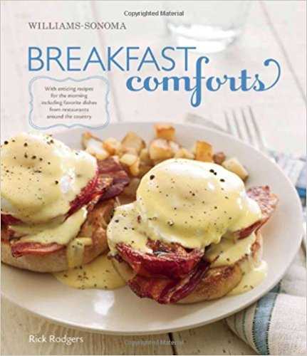 Breakfast Comforts: With Enticing Recipes for the Morning, including Favorite Dishes from Restaurants Around the Country