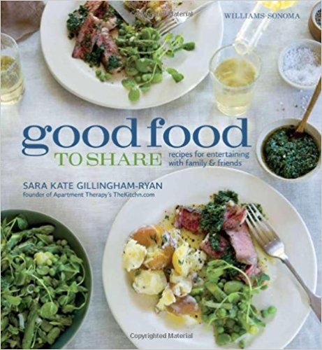 Good Food to Share: Recipes for Entertaining with Family & Friends