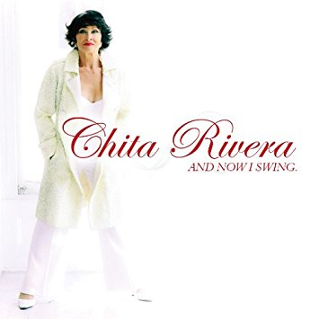 Chita Rivera And Now I Swing CD Cover.jpg