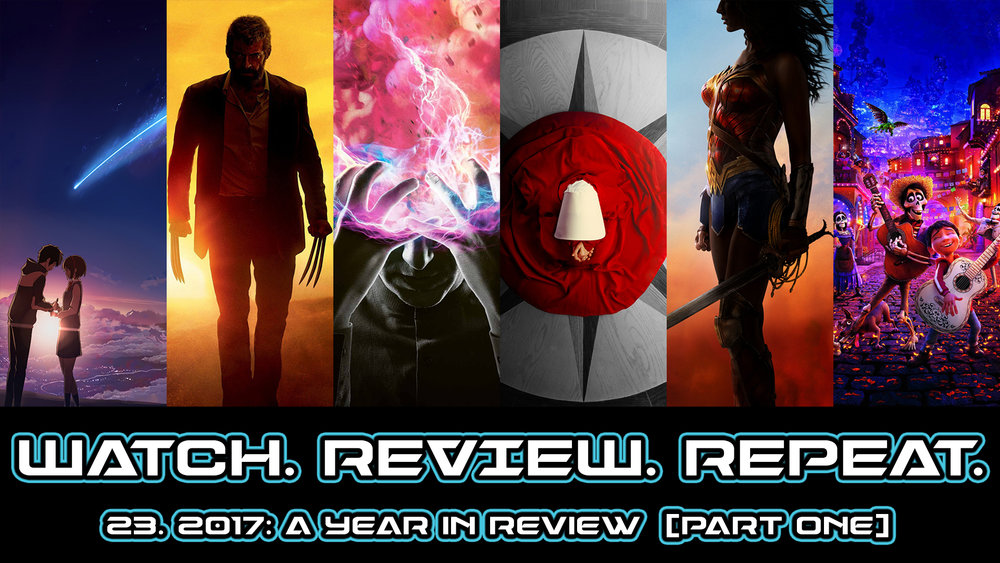 23. 2017: A Year In Review (Part One)