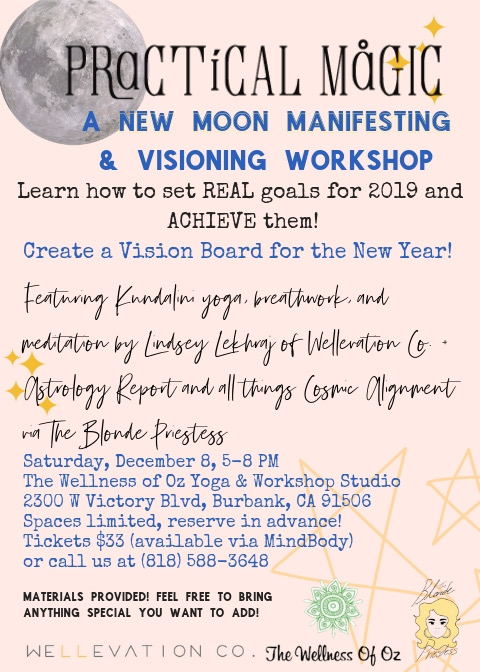 Practical Magic Workshop 12.8.18 - A night of meditation good vibes, vision boarding, and astrological guidance in partnership with Kundalini Goddess Lindsey of Wellelevationco.