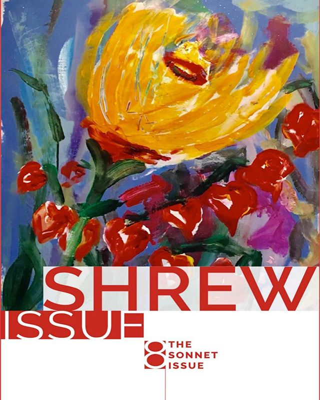 Shrew issue 8: The Sonnet Issue is out now! Head over to www.shrewlitmag.com/issue8 to check it out! #poetry #poems #writing #writersofinstagram #art #artists #sonnet #artistsoninstagram
