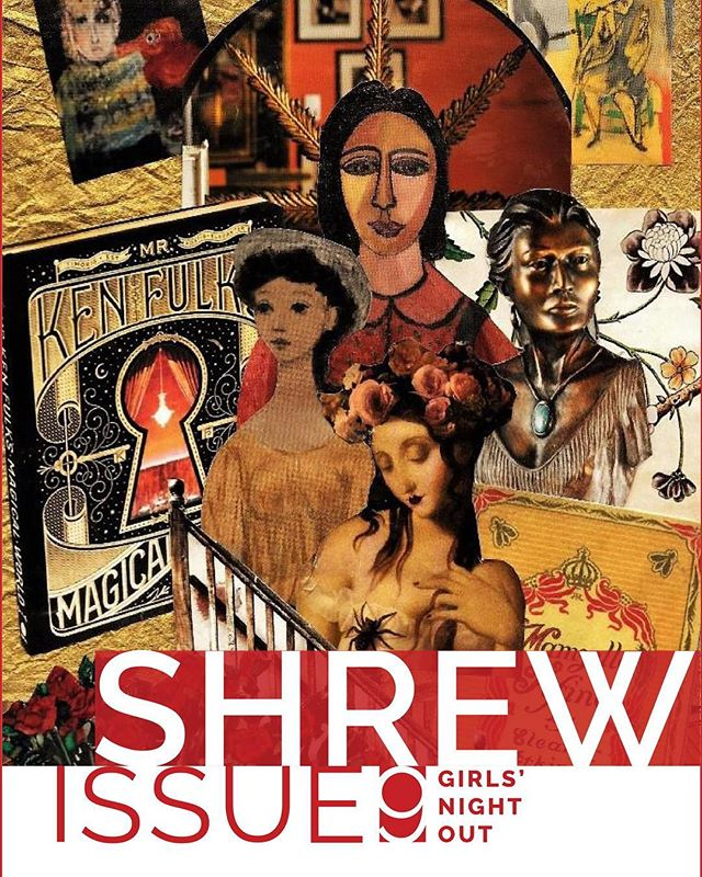 Shrew Issue 9: Girls' Night Out is officially out! This issue is a celebration of amazing art by incredible women. Link to the issue is in our bio! Enjoy! #writingcommunity #poetry #art #artistsoninstagram #poems #poetsofinstagram