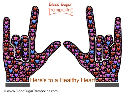 Here's to a Healthy Heart! Rock on!