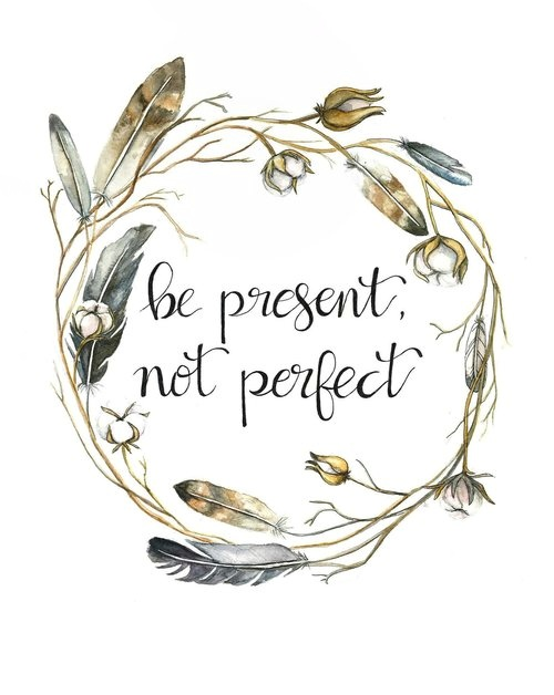 Be Present Not Perfect watercolor  | ampersandmother.com