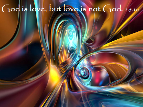 God is Love but Love is not God.png
