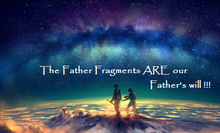 Father Fragments are our Father's Will.png