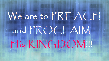Preach and Proclaim His Kingdom.png