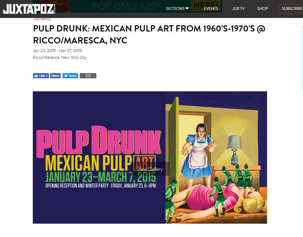 "Juxtapoz click for full review - ""Pulp Drunk: Mexican Pulp Art"" reintroduces this art form to public as a brilliant and often overlooked pop-culture revelation. This exhibition is a celebration of the art that graced the covers of the paperbacks released south of the US border yet also serves as a visual observation of the fundamentals of Mexican attitudes towards art and consumerism. As Maria Cristina Tavera states in her introduction to the 1997 book Mexican Pulp Art,"