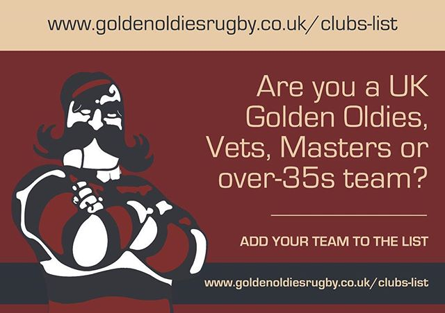 Looking for a team?  Looking for new players?  We're Building a list of every single over-35s mens, womens and mixed team in the UK to share with you.  Make sure your team is on it by heading to the website now and filling in your contact details:  https://www.goldenoldiesrugby.co.uk/clubs-list  For more information or any questions please contact paul@govsl.com