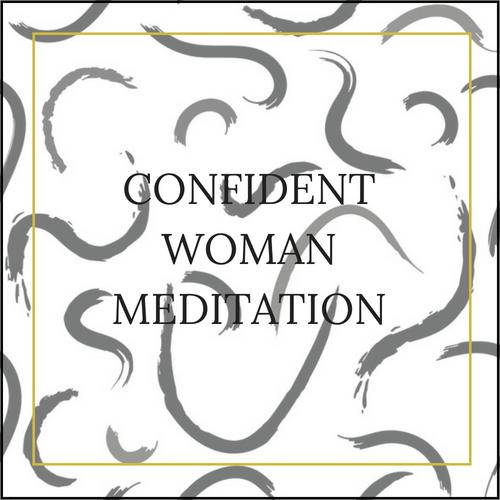 CONFIDENT WOMAN MEDITATION.png