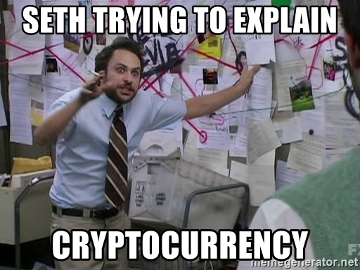 seth-trying-to-explain-cryptocurrency.jpg