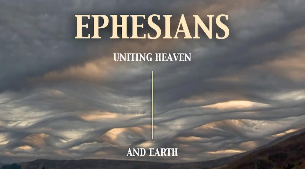 Ephesians: Uniting Heaven and Earth