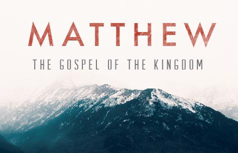 Matthew: The Gospel of the Kingdom