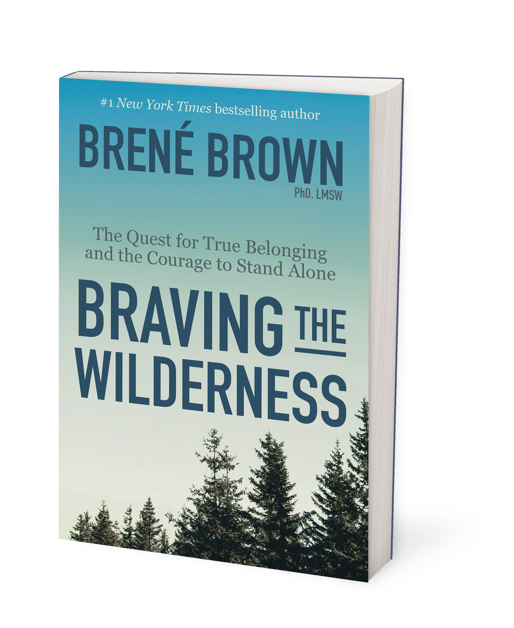 brene brown braving the wilderness book - Você é vulnerável o suficiente para se conectar?