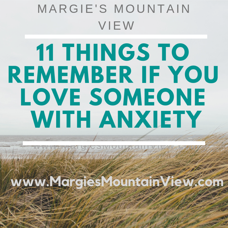 11 Things to Remember if You Love Someone with Anxiety (1).png
