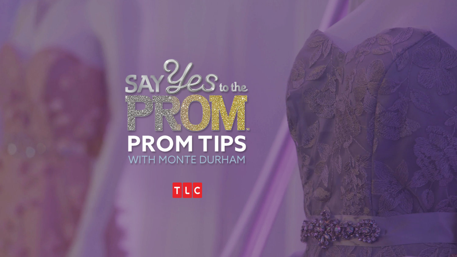 Say Yes Prom Tips With Monte Durham Leigh Solomon