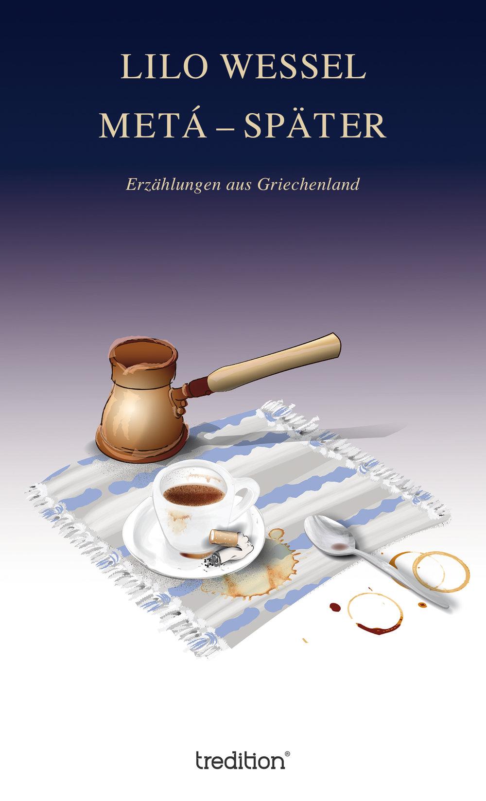 Lilo Wessel Meta Später Erzählungen aus Griechenland