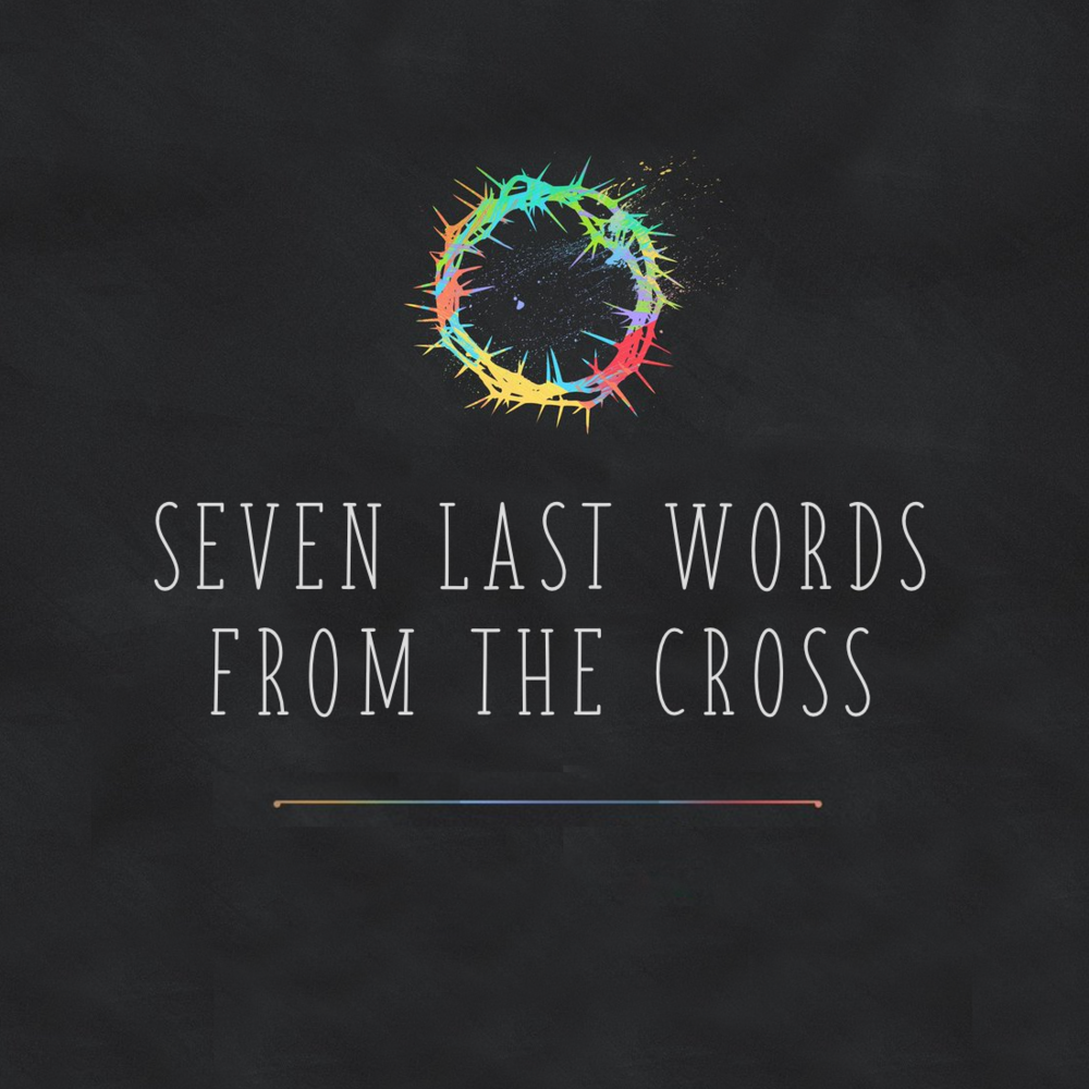 Last Seven Words From The Cross