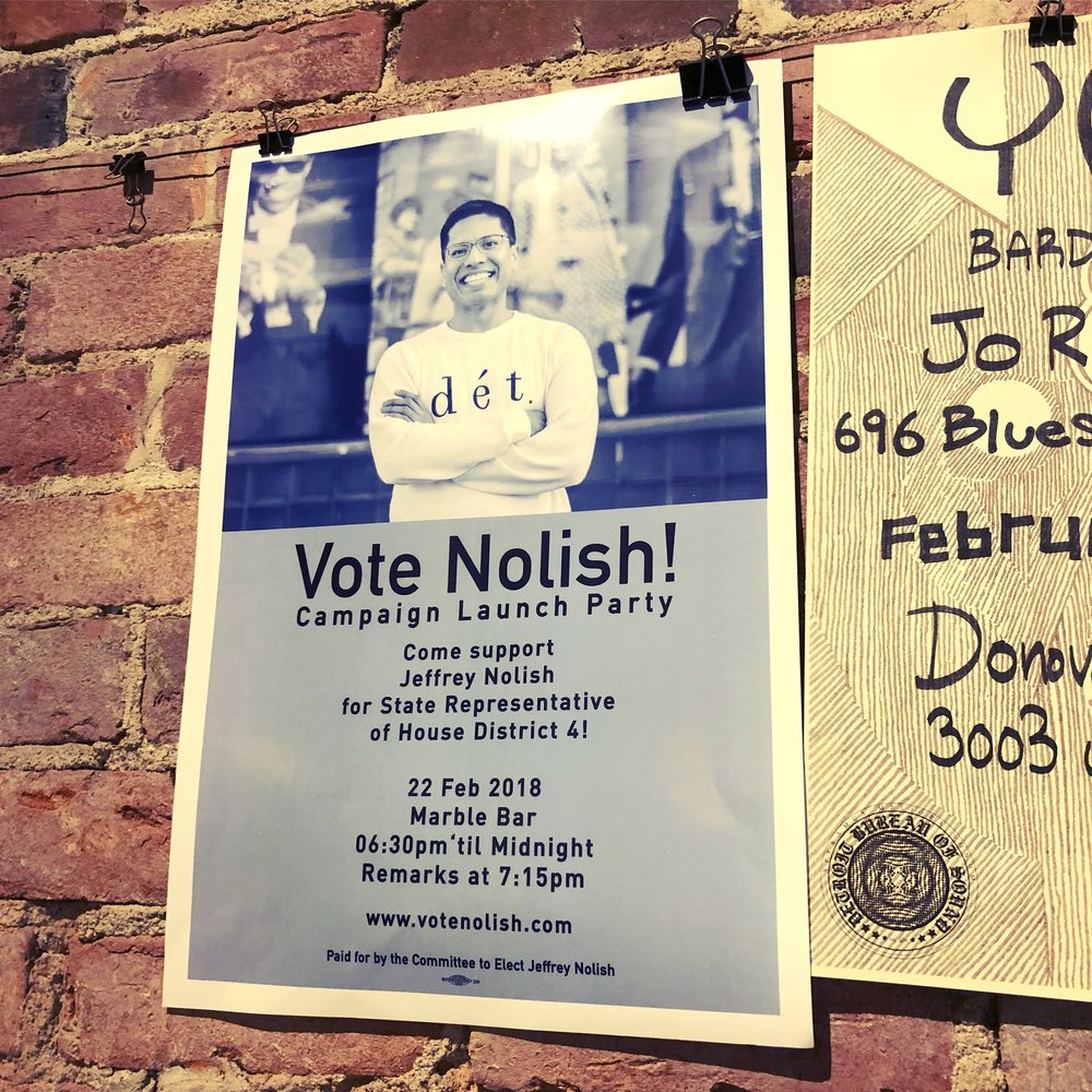 LAUNCH PARTY - This weekend, I flyered local businesses, introduced myself, and invited everyone to our VoteNolish Launch Party this Thursday. We're doing the same today. Marble Bar is located at 1501 Holden St, Detroit, MI, 48208. Doors open at 630 pm. Remarks start at 715 pm. We'll have food. Mike Medow will be djing. We'll have childcare. And at 9 pm, karaoke kicks off. The event is free but donations are encouraged. Come through to lend an ear. I hope to move your heart. #VoteNolish #OpportunityTogether