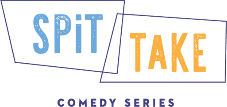 The Spit Take Comedy Series