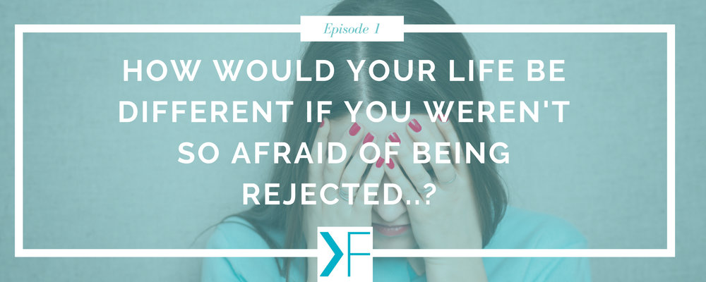 Overcome your fear of rejection