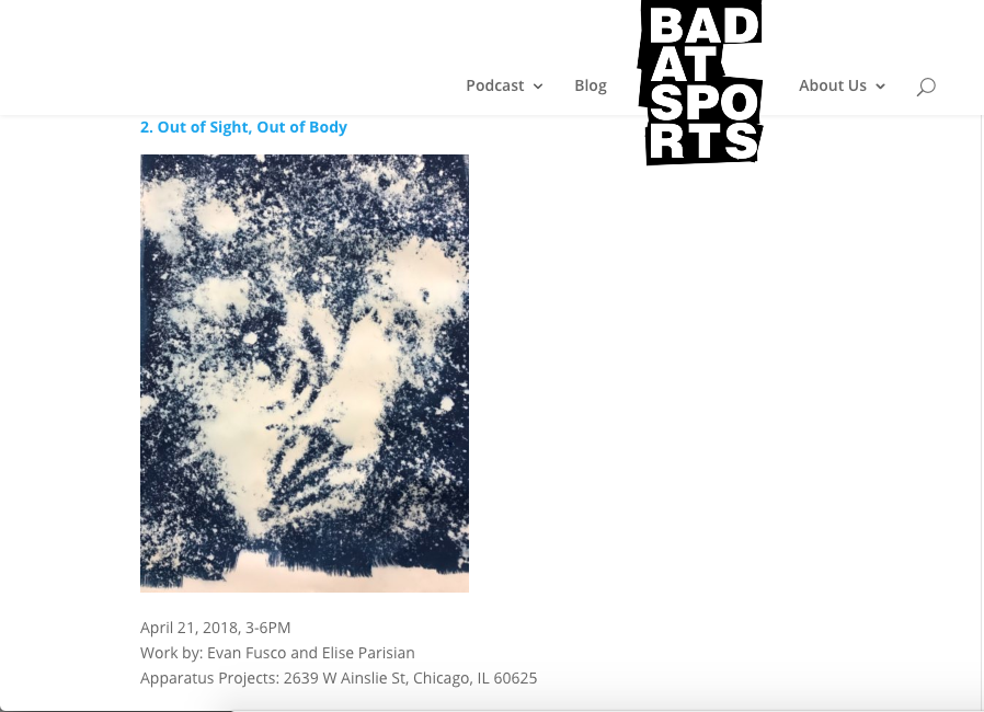 Evan Fusco and Elise Parisian: Out of Sight Out of Body - April 19, 2018 / Visualist Chicago, Bad at Sports Top V. Weekend Picks