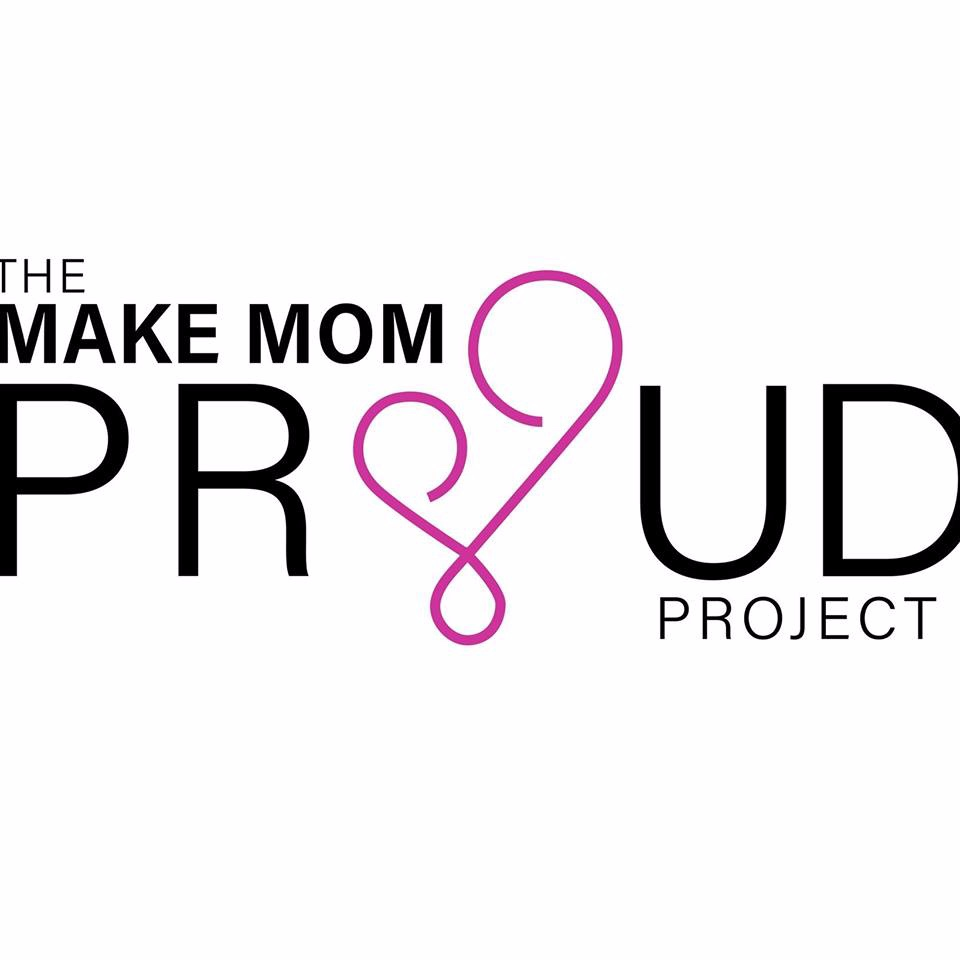 The Make Mom Proud Project