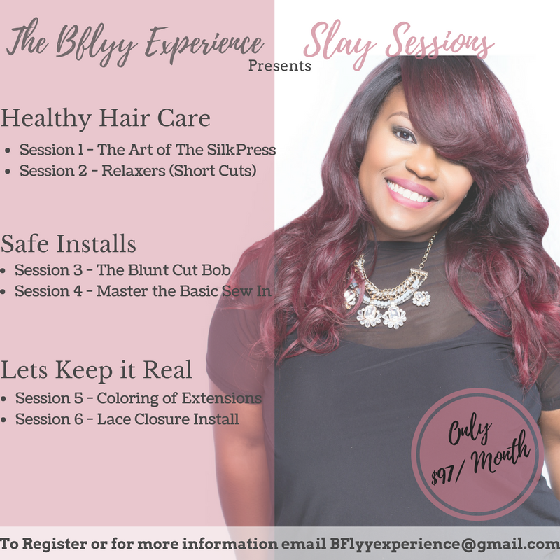 Where Organic Talent and Education Meet - Slay Sessions Are a New way To Enhance your Skills in The Industry without Blowing the Budget. I want to offer every stylist, New and Advanced, the Opportunity to Grow their Brand at a reasonable price. With Slay Sessions you will go through a 3 month training, via Webinar, concentrating on various Skill Sets and Techniques. The course will include Safe Installs, Healthy Hair Care, and How to Keep it REAL (with your extensions that is) (Course Starts in May)
