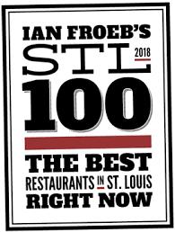 #2 RESTAURANT IN ST. LOUIS ON IAN FROEB'S STL 100 LIST