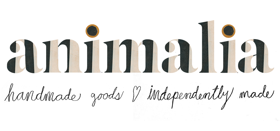 ANIMALIA: handmade goods, independently made