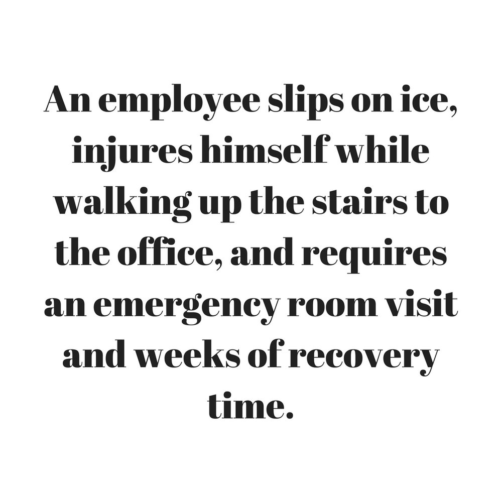 An employee slips on ice, injures himself while walking up the stairs to the office, and requires an emergency room visit and weeks of recovery time..jpg