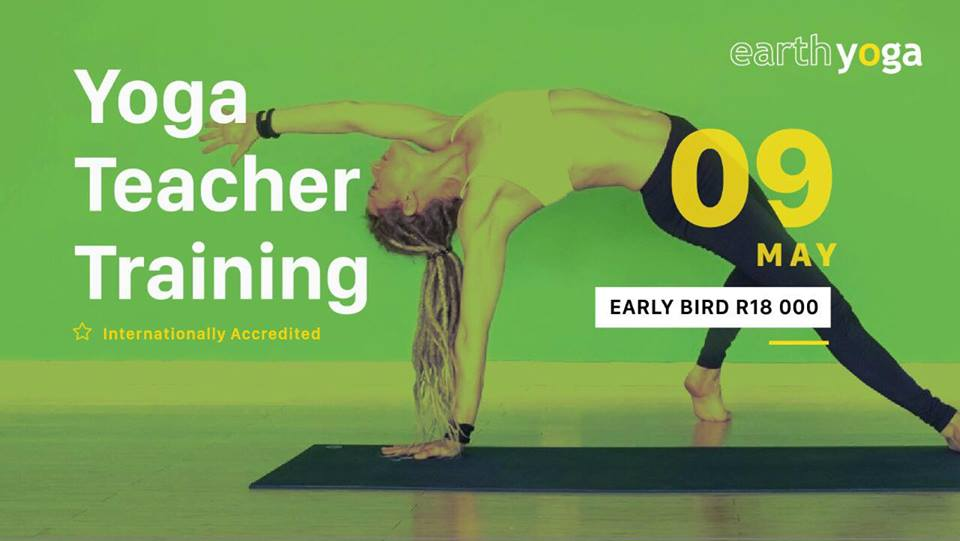 Hosted by Earth Yoga Studio - Cost: R21 000. Early bird; R18000 before 14 February 2018 . Deposit R7000