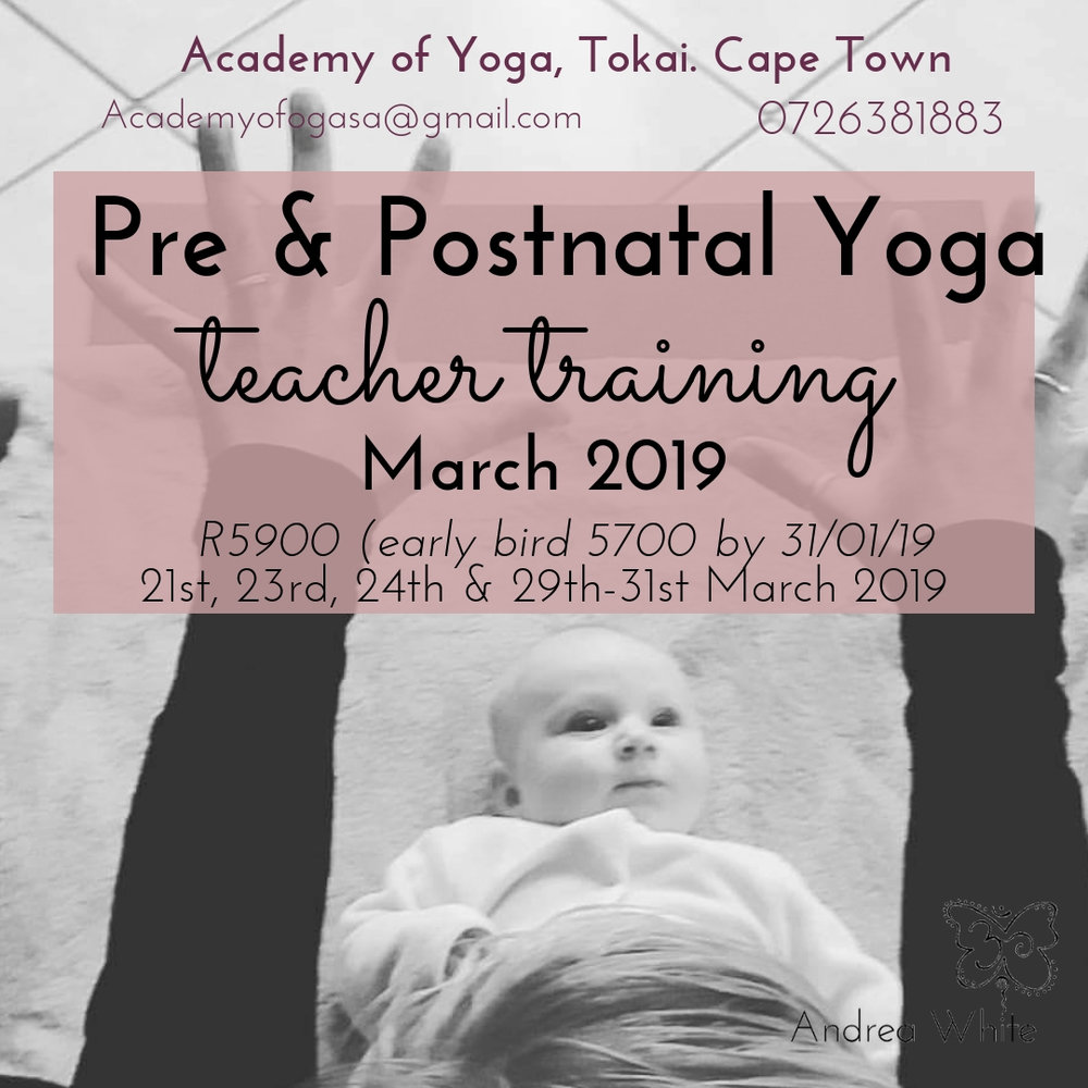 Hosted by Andrea White at Academy of Yoga Cape Town - Cost: R5900 (Early bird/ AYA STUDENTS R5700. SCHOLARSHIP AVAILABLE)