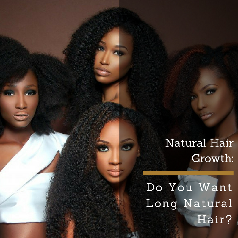 How to grow long natural hair