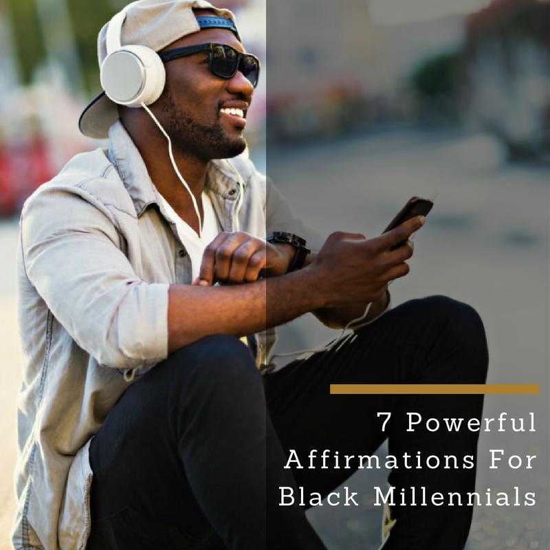 7 Powerful Affirmations For Black Millennials