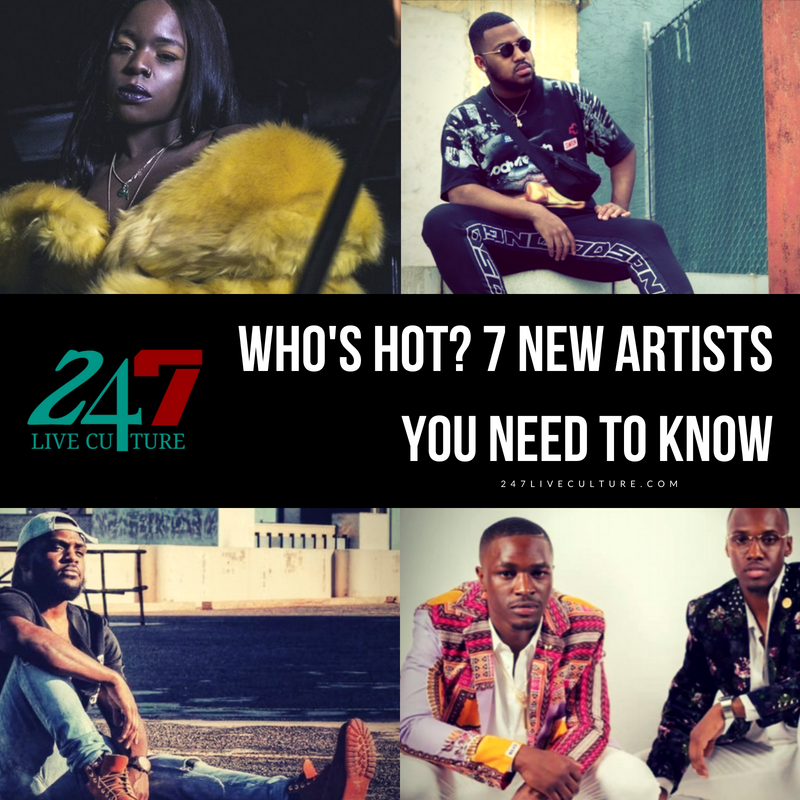 Who's Hot? 7 New Artists You Need To Know
