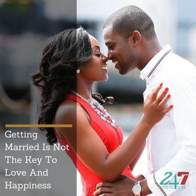 Getting Married Is Not The Key To Love And Happiness