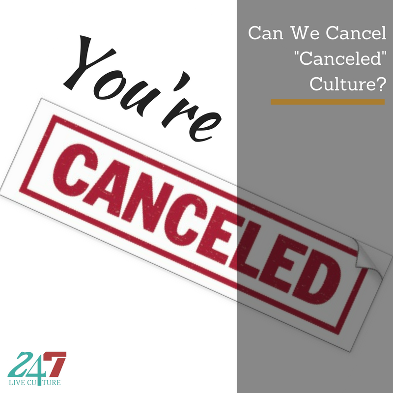 """Can We Cancel """"Canceled"""" Culture?"""