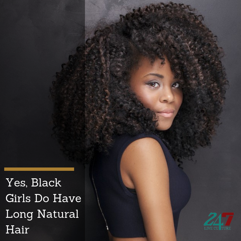 Yes, Black Girls Do Have Long Natural Hair — 247 Live Culture Magazine