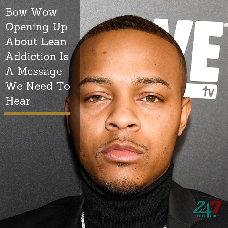 Bow Wow Opening Up About Lean Addiction Is A Message We Need To Hear.png