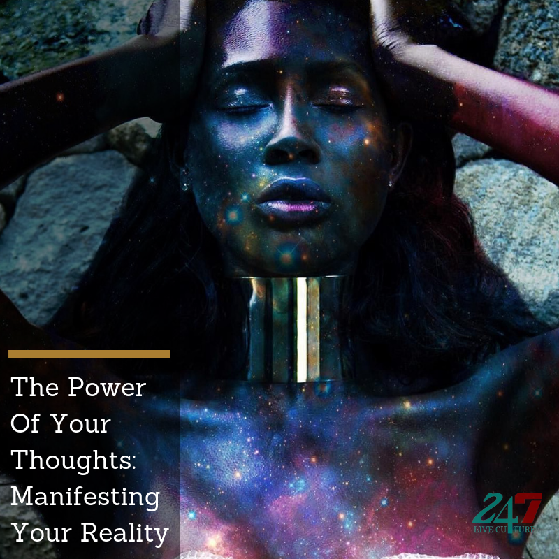 The Power Of Your Thoughts: Manifesting Your Reality