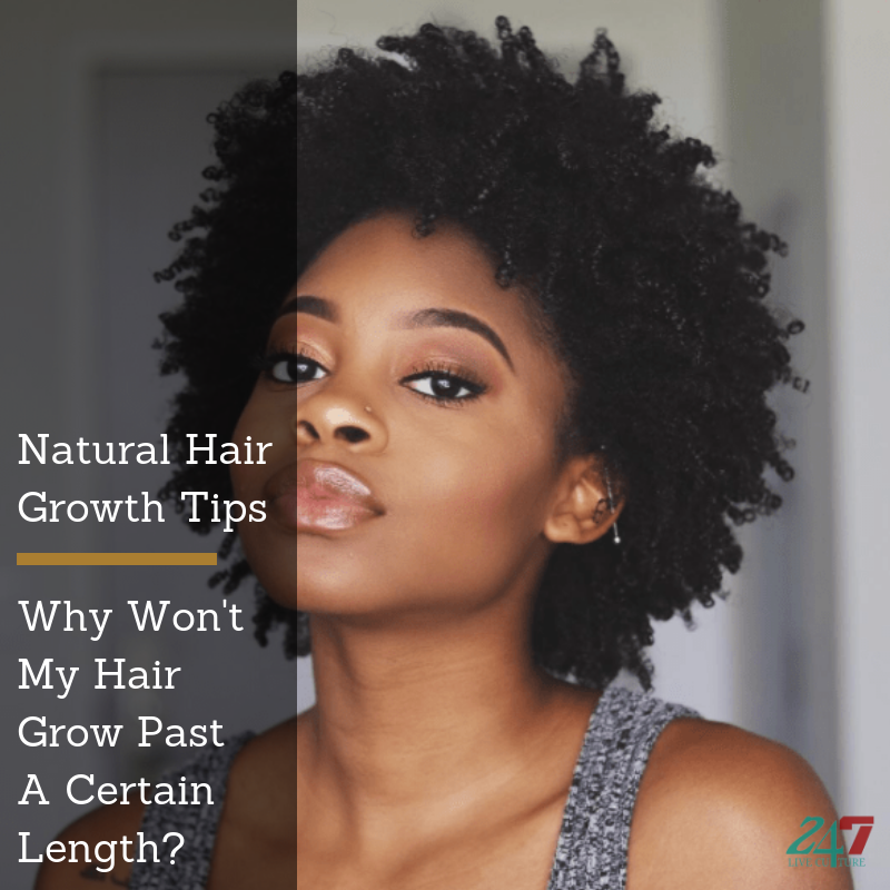 Natural Hair Growth Tips Why Wont My Hair Grow Past A Certain