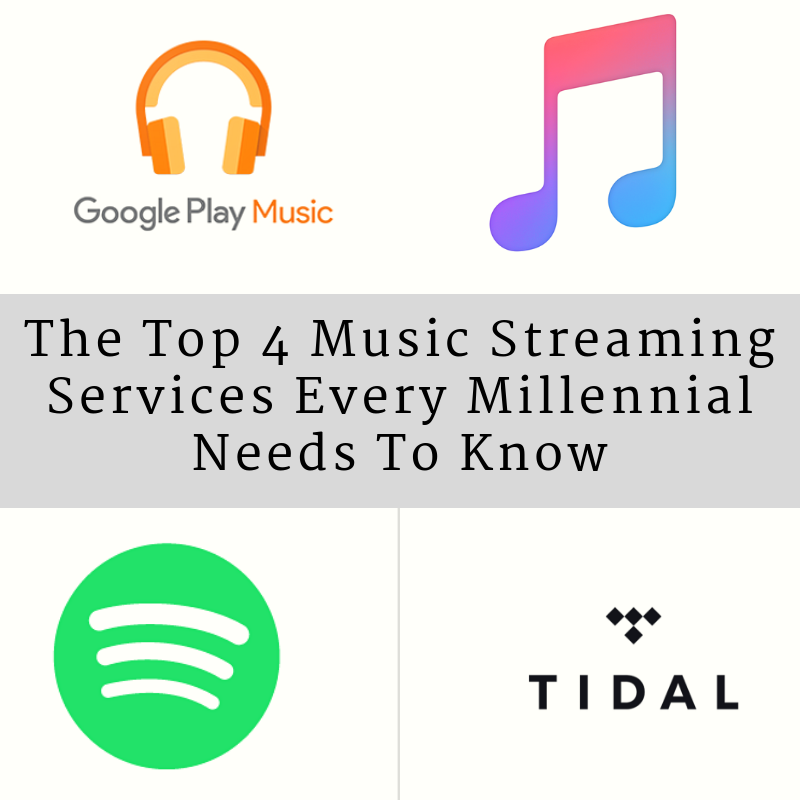 The Top 4 Music Streaming Services Every Millennial Needs To Know