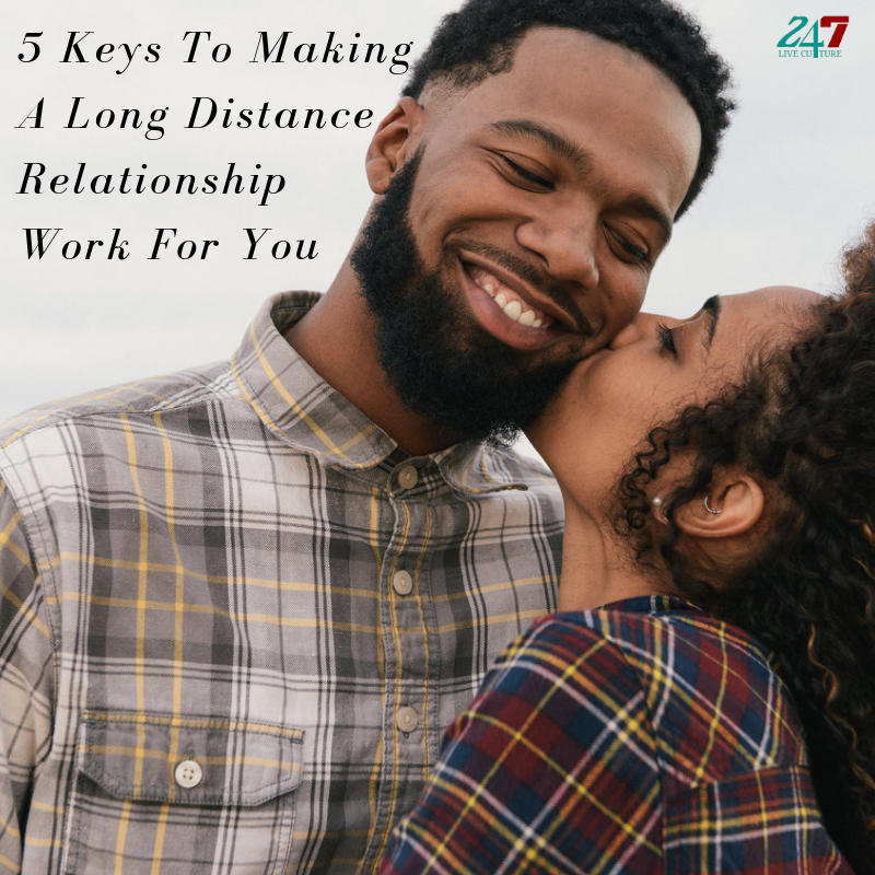 5 Keys To Making A Long Distance Relationship Work For You