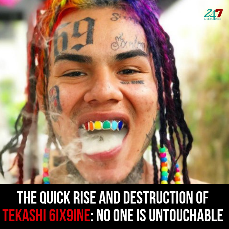 The Quick Rise And Destruction Of Tekashi 6ix9ine: No One Is Untouchable