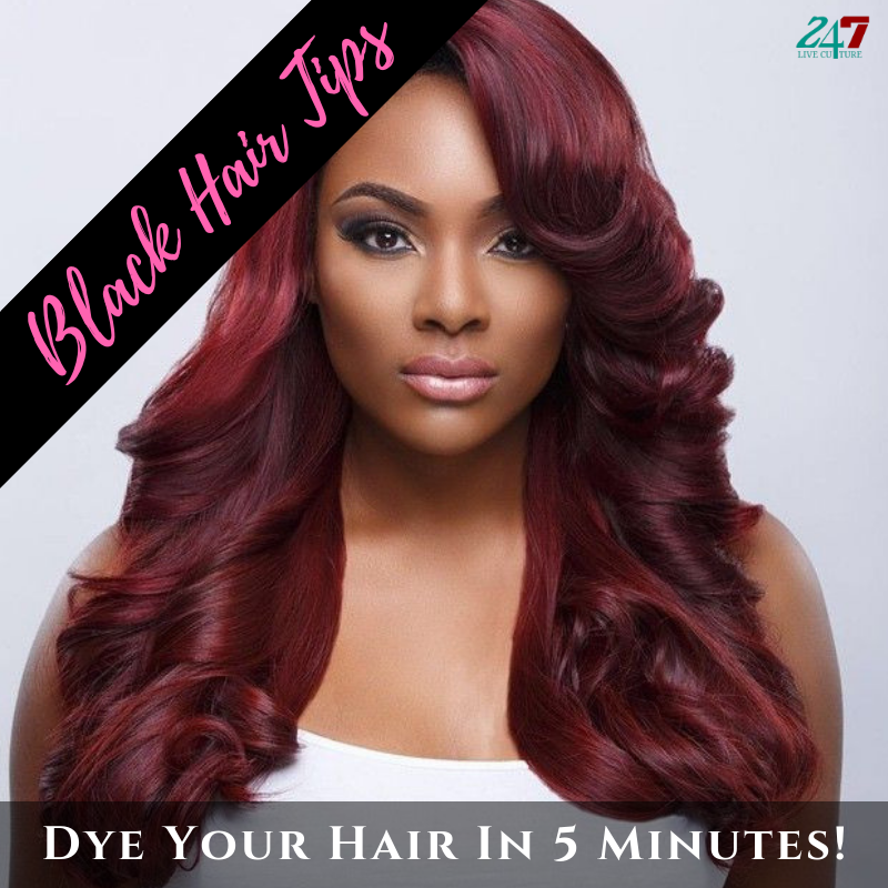 Black Hair Tips: Dye Your Hair In 5 Minutes!