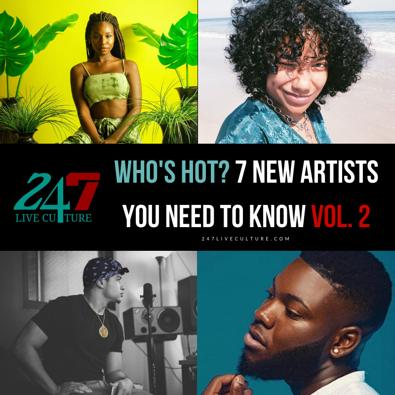 Who's Hot? 7 New Artists You Need To Know Vol. 2