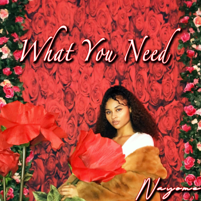 """Nayome Drops New Single """"What You Need"""""""